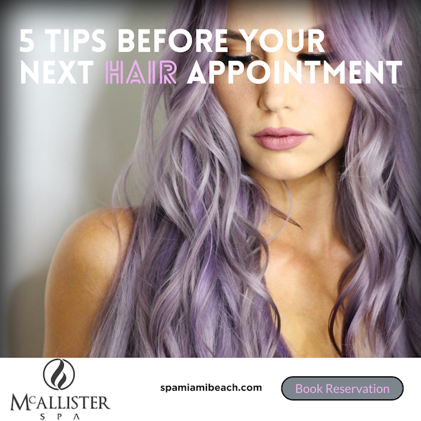 5 tips before your next hair appointment at McAllister Spa